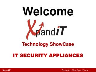 Welcome Technology ShowCase IT SECURITY APPLIANCES