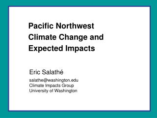 Pacific Northwest  Climate Change and  Expected Impacts