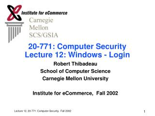 20-771: Computer Security Lecture 12: Windows - Login