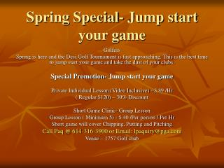 Spring Special- Jump start your game