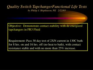 Quality Switch TapchangerFunctional Life Tests by Philip J. Hopkinson, PE 2/22/05