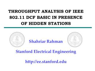THROUGHPUT ANALYSIS OF IEEE 802.11 DCF BASIC IN PRESENCE OF HIDDEN STATIONS