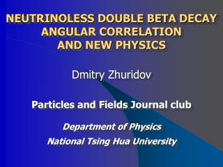 NEUTRINOLESS DOUBLE BETA DECAY ANGULAR CORRELATION AND NEW PHYSICS