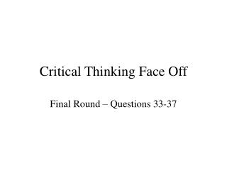 Critical Thinking Face Off