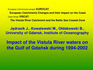 European Commission project  EUROCAT : European Catchments Changes and their Impact on the Coast