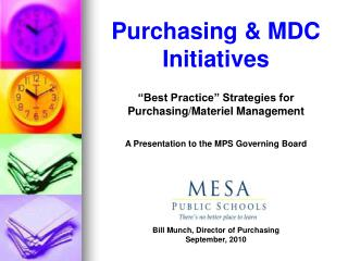 "Purchasing & MDC Initiatives ""Best Practice"" Strategies for  Purchasing/Materiel Management A Presentation to th"