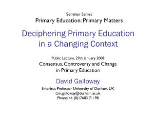 Deciphering Primary Education in a Changing Context