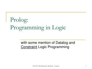 Prolog:  Programming in Logic