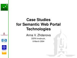 Case Studies  for Semantic Web Portal Technologies