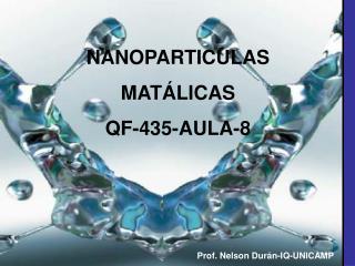 NANOPARTICULAS MATÁLICAS QF-435-AULA-8