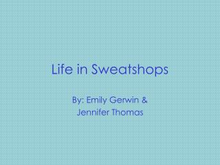 Life in Sweatshops