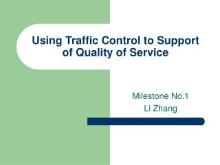 Using Traffic Control to Support of Quality of Service
