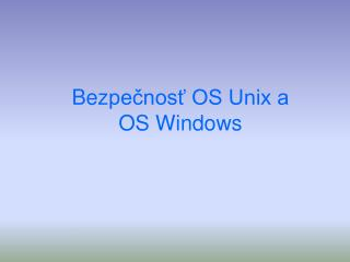Bez pe?nos? OS Unix a OS Windows