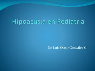 Hipoacusia en Pediatría