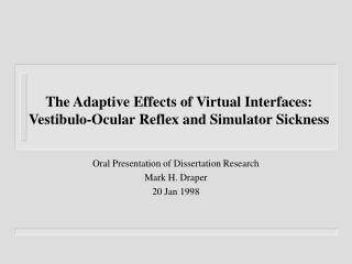 The Adaptive Effects of Virtual Interfaces: Vestibulo-Ocular Reflex and Simulator Sickness