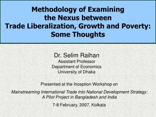 Dr. Selim Raihan Assistant Professor Department of Economics University of Dhaka
