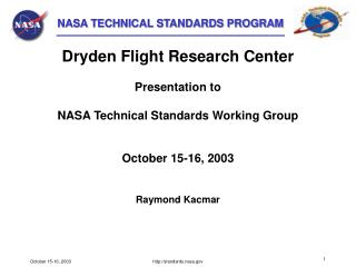 Dryden Flight Research Center Presentation to  NASA Technical Standards Working Group