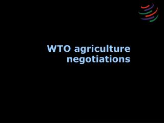 WTO agriculture negotiations