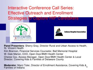Panel Presenters : Sherry Gray, Director Rural and Urban Access to Health, St. Vincent Health