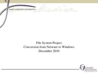 File System Project Conversion from Netware to Windows December 2010