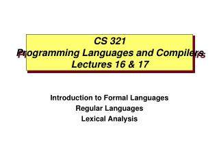CS 321 Programming Languages and Compilers Lectures 16 & 17