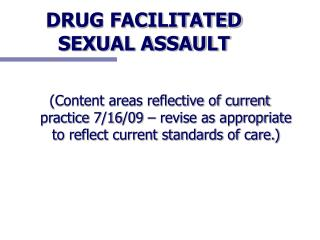 DRUG FACILITATED SEXUAL ASSAULT