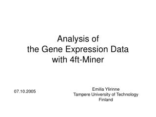 Analysis of  the Gene Expression Data  with 4ft-Miner