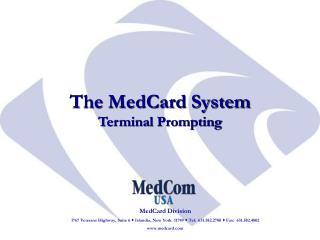 MedCard Division 1767 Veterans Highway, Suite 6   Islandia, New York  11749  Tel:  631.582.2700  Fax:  631.582.