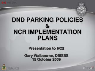 DND PARKING POLICIES &  NCR IMPLEMENTATION PLANS