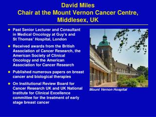 David Miles Chair at the Mount Vernon Cancer Centre, Middlesex, UK