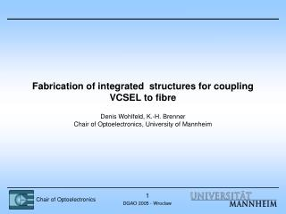 Fabrication of integrated  structures for coupling VCSEL to fibre