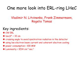 One more look into ERL-ring  LHeC Vladimir N. Litvinenko,  Frank  Zimmermann ,  Rogelio  Tomas