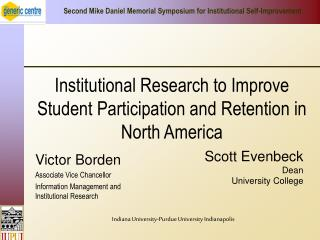 Institutional Research to Improve Student Participation and Retention in North America