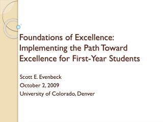 Foundations of Excellence:  Implementing the Path Toward Excellence for First-Year Students