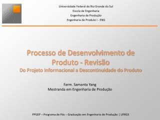 Universidade Federal do Rio Grande do Sul Escola de Engenharia Engenharia de Produção