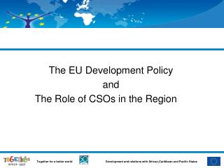 The EU Development Policy  and  The Role of CSOs in the Region