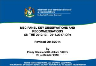 MEC PANEL KEY OBSERVATIONS AND RECOMMENDATIONS  ON THE 2012/13 – 2016/2017 IDPs Revised 2013/2014