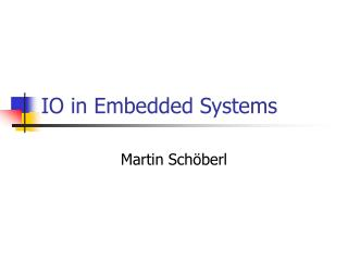 IO in Embedded Systems