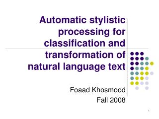 Automatic stylistic processing for classification and transformation of natural language text