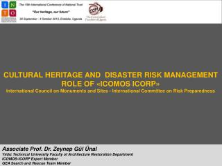 CULTURAL HERITAGE AND  DISASTER RISK MANAGEMENT ROLE OF  «ICOMOS ICORP»