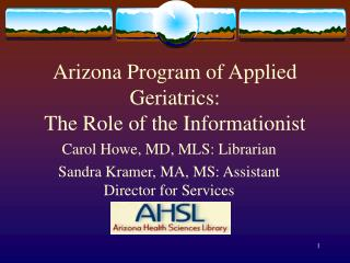 Arizona Program of Applied Geriatrics: The Role of the Informationist