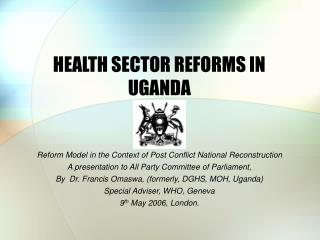HEALTH SECTOR REFORMS IN UGANDA