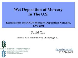 David Gay Illinois State Water Survey, Champaign, IL, dgay@uiuc 217.244.0462