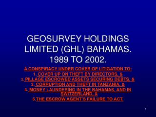 GEOSURVEY HOLDINGS LIMITED (GHL) BAHAMAS. 1989 TO 2002.