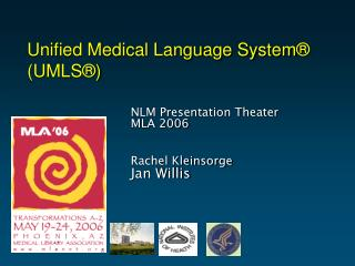 Unified Medical Language System ®  (UMLS®)