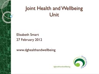 Joint Health and Wellbeing  Unit