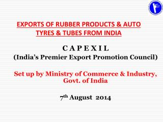 EXPORTS OF RUBBER PRODUCTS & AUTO TYRES & TUBES FROM INDIA