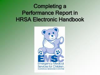 Completing a  Performance Report in  HRSA Electronic Handbook