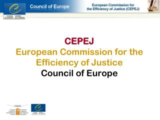 CEPEJ European Commission for the Efficiency of Justice Council of Europe