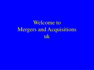 Welcome to  Mergers and Acquisitions uk